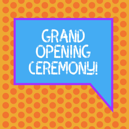 Writing note showing Grand Opening Ceremony. Business photo showcasing mark the opening of a new business or public place Blank Rectangular Color Speech Bubble with Border photo Right Hand