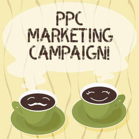 Handwriting text Ppc Marketing Campaign. Concept meaning pay a fee each time one of their ads is clicked Sets of Cup Saucer for His and Hers Coffee Face icon with Blank Steam Stock fotó