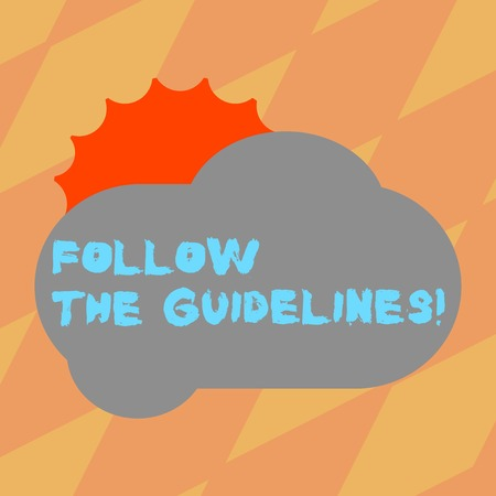 Text sign showing Follow The Guidelines. Conceptual photo Pay attention to general rule, principles or advice Sun Hiding Shining Behind Blank Fluffy Color Cloud photo for Poster Ads