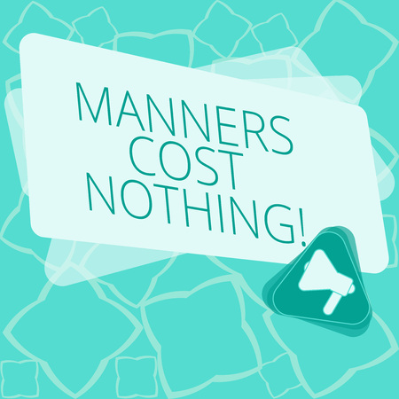 Word writing text Manners Cost Nothing. Business concept for No fee on expressing gratitude or politeness to others Megaphone Inside Triangle and Blank Color Rectangle for Announcement