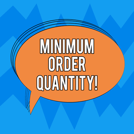 Writing note showing Minimum Order Quantity. Business photo showcasing lowest quantity of a product a supplier can sell Oval Outlined Solid Color Speech Bubble Empty Text Balloon photo