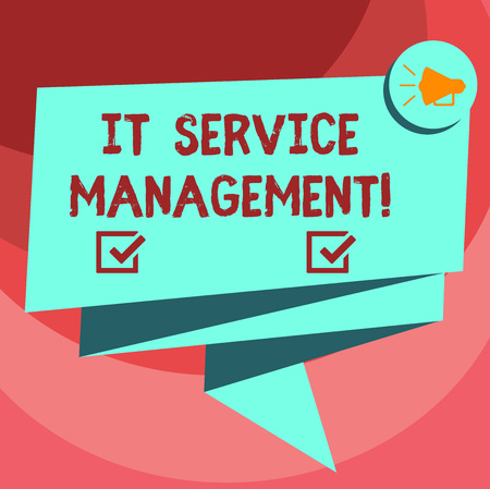 Text sign showing It Service Management. Conceptual photo the process of aligning enterprise IT services Folded 3D Ribbon Sash Megaphone Speech Bubble photo for Celebration Stockfoto