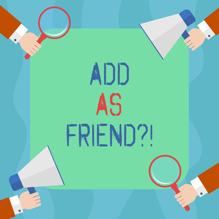 Conceptual hand writing showing Add As Friendquestion. Business photo text Asking if going to add a demonstrating as close acquaintance Hu analysis Hands Holding Magnifying Glass and Megaphone 스톡 콘텐츠