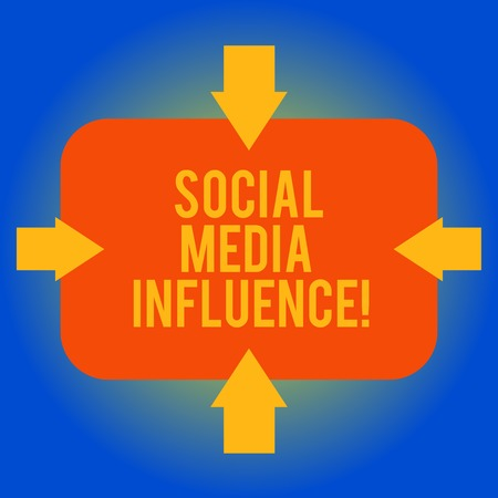Handwriting text writing Social Media Influence. Concept meaning Individuals ability to affect others thinking Arrows on Four Sides of Blank Rectangular Shape Pointing Inward photo