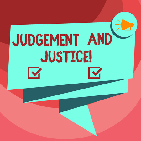 Text sign showing Judgement And Justice. Conceptual photo system of laws in a country that judges showing Folded 3D Ribbon Sash Megaphone Speech Bubble photo for Celebration