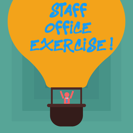 Conceptual hand writing showing Staff Office Exercise. Business photo showcasing Promoting physical fitness routine for office staff Hu analysis Dummy Arms Raising in Gondola Riding Air Balloon