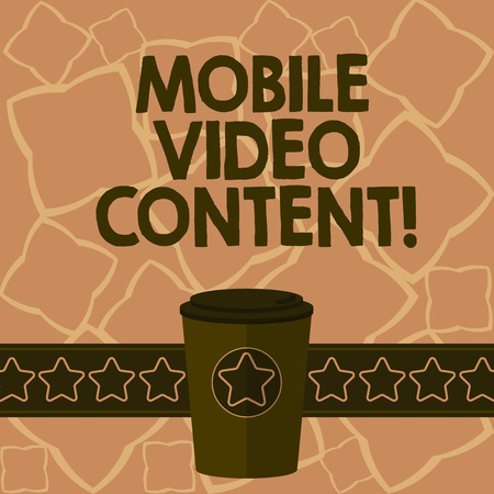 Conceptual hand writing showing Mobile Video Content. Business photo text Broadcasting or recording film viewed on mobile phones 3D Coffee To Go Cup with Lid Cover and Stars on Strip Text Space