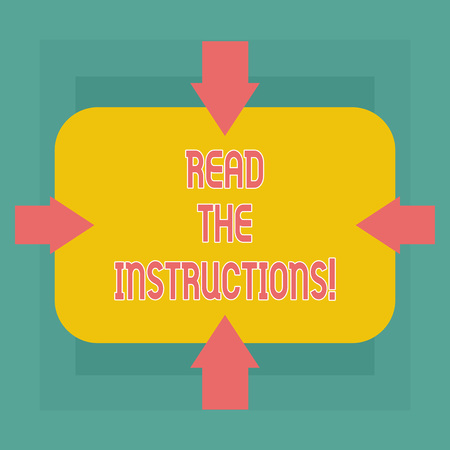 Conceptual hand writing showing Read The Instructions. Business photo text carefully read something that someone tells you to do Arrows on Four Sides of Rectangular Shape Pointing Inward Archivio Fotografico - 115844268