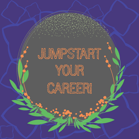 Word writing text Jumpstart Your Career. Business concept for Make it work successfully after a period of failure Blank Color Oval Shape with Leaves and Buds as Border for Invitation