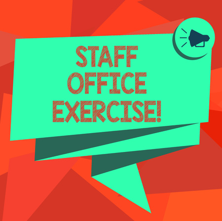 Word writing text Staff Office Exercise. Business concept for Promoting physical fitness routine for office staff Folded 3D Ribbon Sash Megaphone Speech Bubble photo for Celebration Stock Photo