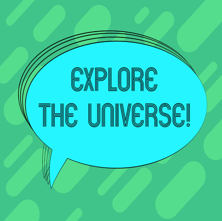 Conceptual hand writing showing Explore The Universe. Business photo showcasing Discover the space and time and their contents Oval Outlined Solid Color Speech Bubble Empty Text Balloon