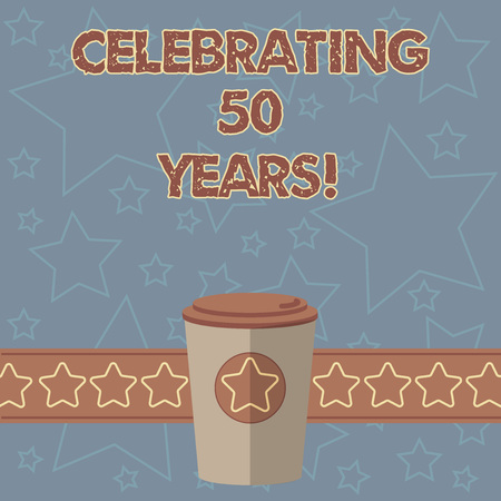 Handwriting text writing Celebrating 50 Years. Concept meaning Golden Anniversary Commemorating a special day 3D Coffee To Go Cup with Lid Cover and Stars on Strip Blank Text Space Foto de archivo