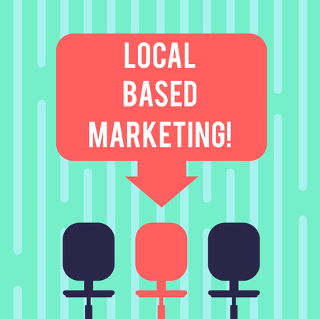 Word writing text Local Based Marketing. Business concept for marketing way that depends on the location of client Blank Space Color Arrow Pointing to One of the Three Swivel Chairs photo