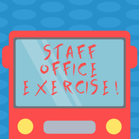 Word writing text Staff Office Exercise. Business concept for Promoting physical fitness routine for office staff Drawn Flat Front View of Bus with Blank Color Window Shield Reflecting Stock Photo