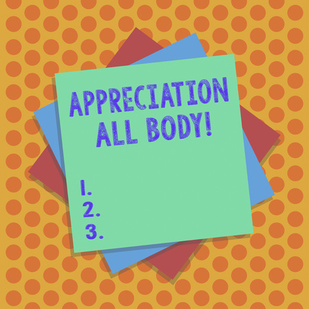 Writing note showing Appreciation All Body. Business photo showcasing appreciation of a demonstrating s is physical qualities Multiple Layer of Sheets Color Paper Cardboard with Shadow Stockfoto
