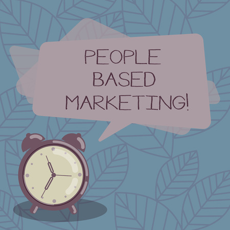 Writing note showing People Based Marketing. Business photo showcasing Marketing centered around the individual consumer Blank Rectangular Color Speech Bubble Overlay and Analog Alarm Clock Stok Fotoğraf