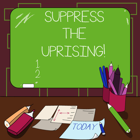 Writing note showing Suppress The Uprising. Business photo showcasing Invading and taking control by force To put an end Mounted Blackboard with Chalk Writing Tools Sheets on Desk
