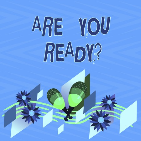 Text sign showing Are You Readyquestion. Conceptual photo Asking if already prepared to do or hear something Colorful Instrument Maracas Handmade Flowers and Curved Musical Staff 版權商用圖片