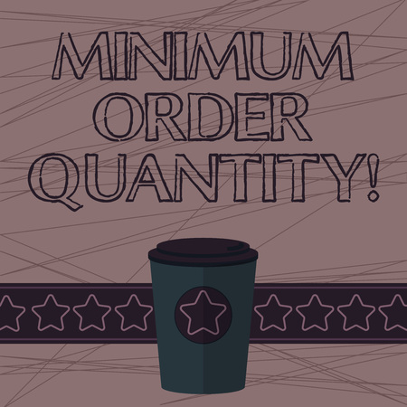 Text sign showing Minimum Order Quantity. Conceptual photo lowest quantity of a product a supplier can sell 3D Coffee To Go Cup with Lid Cover and Stars on Strip Blank Text Space