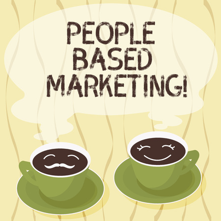 Handwriting text People Based Marketing. Concept meaning Marketing centered around the individual consumer Sets of Cup Saucer for His and Hers Coffee Face icon with Blank Steam
