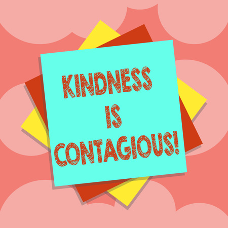 Writing note showing Kindness Is Contagious. Business photo showcasing it ignites the desire to reciprocate and pass it on Multiple Layer of Sheets Color Paper Cardboard with Shadow