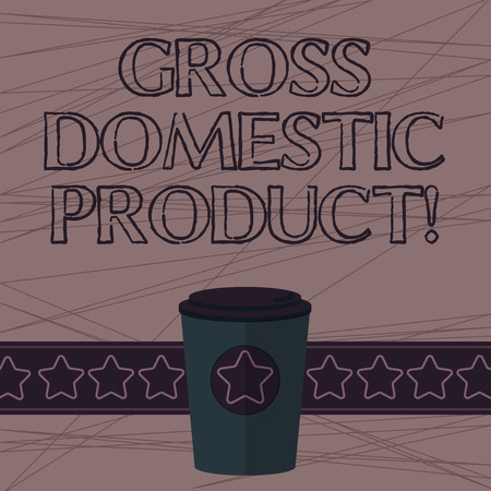 Text sign showing Gross Domestic Product. Conceptual photo total value of everything produced in the country 3D Coffee To Go Cup with Lid Cover and Stars on Strip Blank Text Space