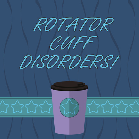 Word writing text Rotator Cuff Disorders. Business concept for tissues in the shoulder get irritated or damaged 3D Coffee To Go Cup with Lid Cover and Stars on Strip Blank Text Space