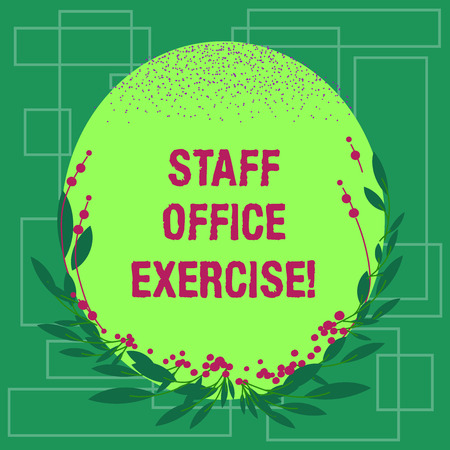 Writing note showing Staff Office Exercise. Business photo showcasing Promoting physical fitness routine for office staff Blank Color Oval Shape with Leaves and Buds as Border for Invitation