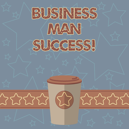 Handwriting text writing Business Man Success. Concept meaning Someone achieves what it was intended to achieve 3D Coffee To Go Cup with Lid Cover and Stars on Strip Blank Text Space Reklamní fotografie