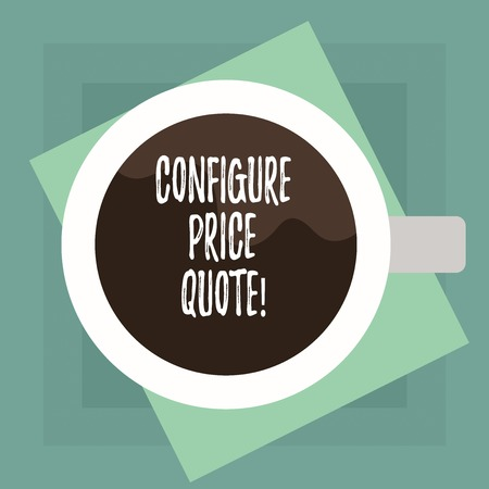 Conceptual hand writing showing Configure Price Quote. Business photo text software use by companies for costing the goods Top View of Drinking Cup Filled with Beverage on Color Paper 写真素材