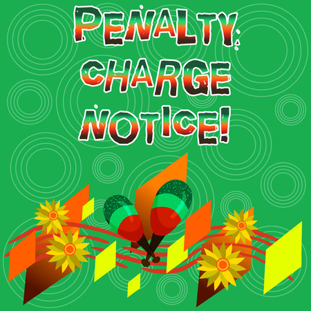 Writing note showing Penalty Charge Notice. Business photo showcasing fines issued by the police for very minor offences Colorful Instrument Maracas Handmade Flowers and Curved Musical Staff