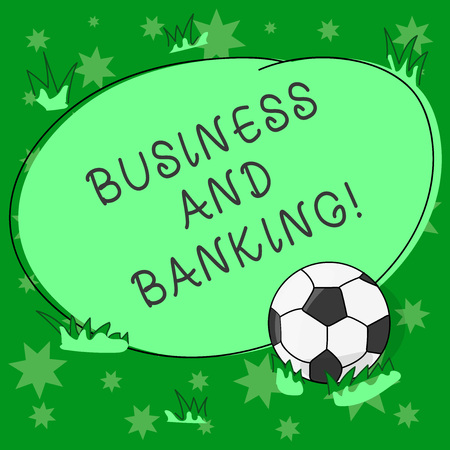 Writing note showing Business And Banking. Business photo showcasing Company s is financial dealings with an institution Soccer Ball on the Grass and Blank Outlined Round Color Shape photo