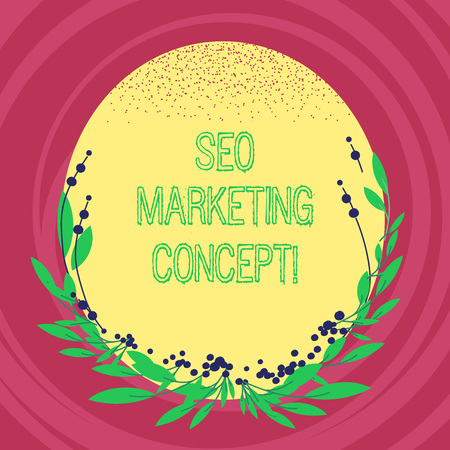 Text sign showing Seo Marketing Concept. Conceptual photo Strategy that implement to satisfy customers need Blank Color Oval Shape with Leaves and Buds as Border for Invitation