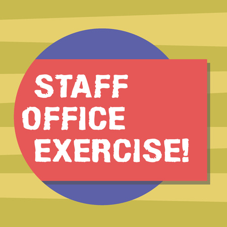Text sign showing Staff Office Exercise. Conceptual photo Promoting physical fitness routine for office staff Blank Rectangular Color Shape with Shadow Coming Out from a Circle photo Stock Photo