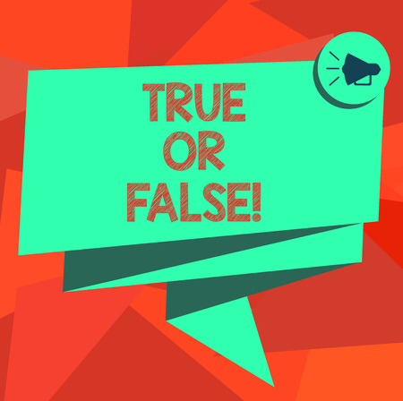 Word writing text True Or Falsequestion. Business concept for series of statements to be marked as true or false Folded 3D Ribbon Sash Megaphone Speech Bubble photo for Celebration Stock Photo