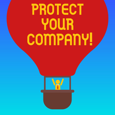 Handwriting text Protect Your Company. Concept meaning maintaining a positive reputation of the company Hu analysis Dummy Arms Raising inside Gondola Riding Blank Color Air Balloon