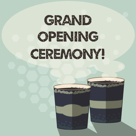Word writing text Grand Opening Ceremony. Business concept for mark the opening of a new business or public place Two To Go Cup with Beverage and Steam icon Blank Speech Bubble photo