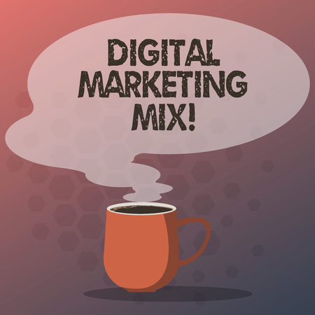 Text sign showing Digital Marketing Mix. Conceptual photo Set of actions to promote brand in the market Mug photo Cup of Hot Coffee with Blank Color Speech Bubble as Steam icon