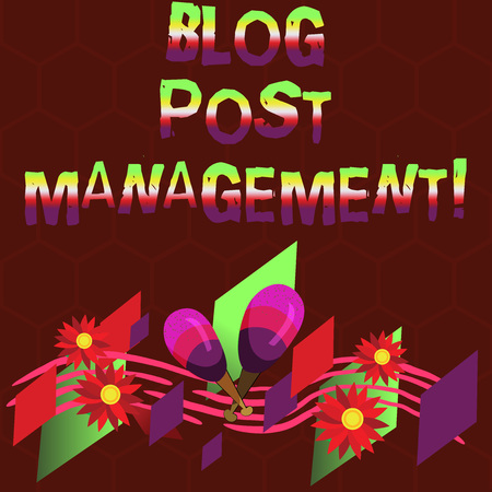 Conceptual hand writing showing Blog Post Management. Business photo showcasing Handling and running a short form marketing content Colorful Instrument Maracas Flowers and Curved Musical Staff