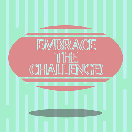 Word writing text Embrace The Challenge. Business concept for Face any trials that comes with dignity and courage Blank Color Oval Shape with Horizontal Stripe Floating and Shadow photo