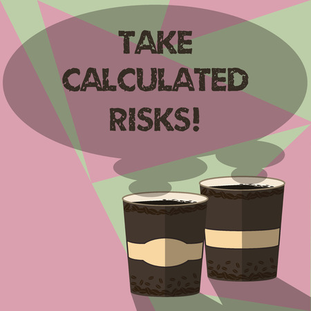 Writing note showing Take Calculated Risks. Business photo showcasing chance taken after careful valuation of the outcome Two To Go Cup with Beverage and Steam icon Blank Speech Bubble photo Stock Photo