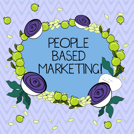 Word writing text People Based Marketing. Business concept for Marketing centered around the individual consumer Floral Wreath made of Tiny Seeds Small Glossy Pomegranate and Cut Beet