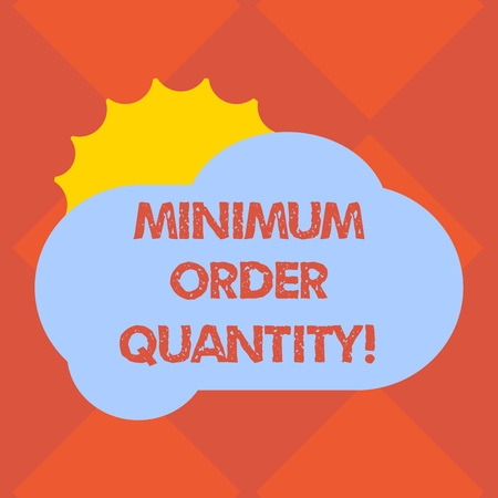 Handwriting text writing Minimum Order Quantity. Concept meaning lowest quantity of a product a supplier can sell Sun Hiding Shining Behind Blank Fluffy Color Cloud photo for Poster Ads