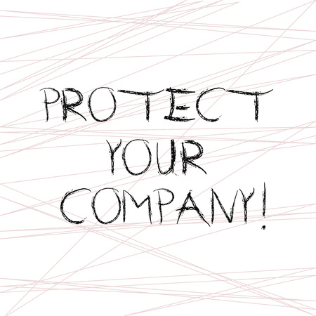 Writing note showing Protect Your Company. Business photo showcasing maintaining a positive reputation of the company Straight Line Scattered Randomly Intersecting Geometrical Pattern