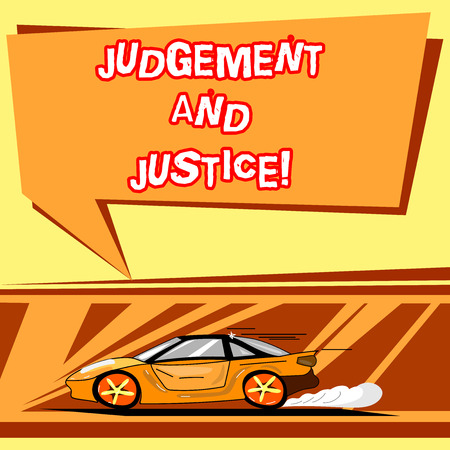 Handwriting text writing Judgement And Justice. Concept meaning system of laws in a country that judges showing Car with Fast Movement icon and Exhaust Smoke Blank Color Speech Bubble