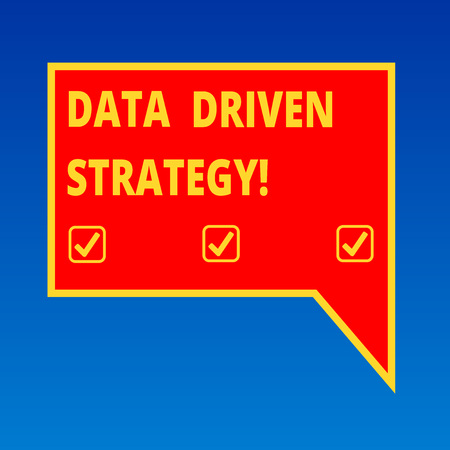 Handwriting text writing Data Driven Strategy. Concept meaning decisions based on data analysis and interpretation Blank Rectangular Color Speech Bubble with Border photo Right Hand