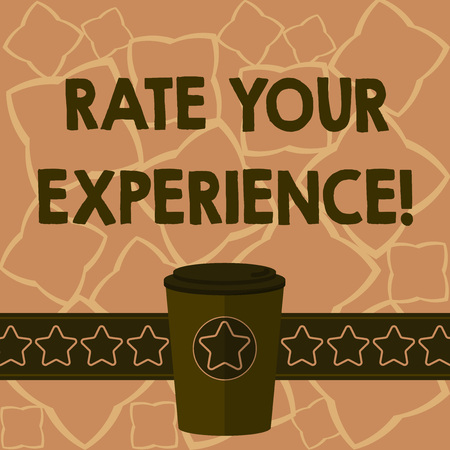 Conceptual hand writing showing Rate Your Experience. Business photo text Evaluate the knowledge or skill you have gained 3D Coffee To Go Cup with Lid Cover and Stars on Strip Text Space