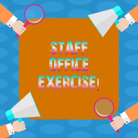 Word writing text Staff Office Exercise. Business concept for Promoting physical fitness routine for office staff Hu analysis Hands Each Holding Magnifying Glass and Megaphone on 4 Corners