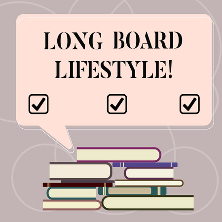 Word writing text Long Board Lifestyle. Business concept for Getting hooked with a longboard sports equipment Uneven Pile of Hardbound Books and Blank Rectangular Color Speech Bubble
