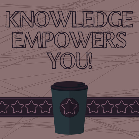 Text sign showing Knowledge Empowers You. Conceptual photo To equip someone with skills and knowledge to do task 3D Coffee To Go Cup with Lid Cover and Stars on Strip Blank Text Space Archivio Fotografico - 115900649